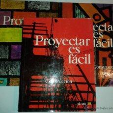 Libros de segunda mano: PROYECTAR ES FÁCIL CONSTRUCCIÓN TOMO I , TOMO II Y TOMO III 1973 10º EDICIÓN AFHA. Lote 48524162