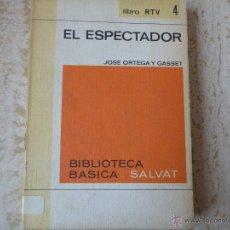 Libros de segunda mano: EL ESPECTADOR. J. ORTEGA Y GASSET. Lote 48524490