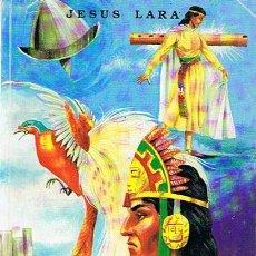 Libros de segunda mano: LEYENDAS QUECHUAS JESUS LARA . Lote 48531099