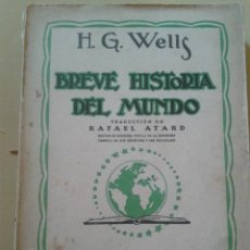 Libros de segunda mano: H.G.WELLS - BREVE HISTORIA DEL MUNDO - 1937. Lote 48534231