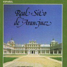 Libros de segunda mano: REAL SITIO DE ARANJUEZ. MADRID: PATRIMONIO NACIONAL, 1985. ILUSTRADA. 13X19.5. RÚSTICA. LIBRO. BUENO. Lote 48540608