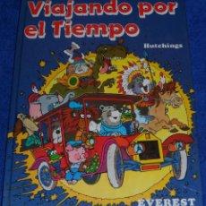 Libros de segunda mano: VIAJANDO POR EL TIEMPO - HUTCHINGS - EVEREST (1982). Lote 192000287