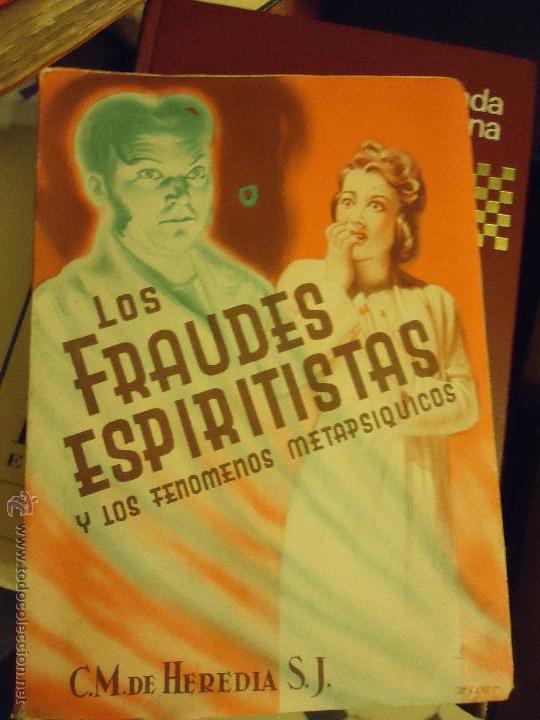 LOS FRAUDES ESPIRITISTAS Y LOS FENOMENOS METAPSIQUICOS. C. M. DE HEREDEIA. EDIT. HERDER. 1 ED. 1946. (Libros de Segunda Mano - Parapsicología y Esoterismo - Otros)