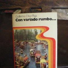 Libros de segunda mano: CON VARIADO RUMBO-GUILLERMO DIAZ PLAJA. Lote 48545760