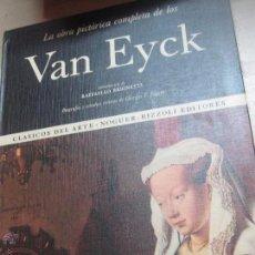Libros de segunda mano: LA OBRA PICTÓRICA COMPLETA DE LOS VAN EYCK Nº 8 EDIT NAGUER AÑO 1969. Lote 50374610