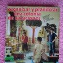 Libros de segunda mano: ORGANIZAR Y PLANIFICAR UNA COLONIA DE VACACIONES EDICIONES DIAFORA 1983 ENRIC PUIG 1ª EDICIÓN. Lote 48559966