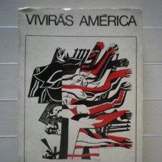 Libros de segunda mano: AYALA, LEOPOLDO - VIVIRÁS AMÉRICA. Lote 195443707