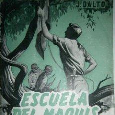 Libros de segunda mano: ESCUELA DEL MAQUIS DALTO DESCLEE DE BROUWER 1945. Lote 48584283