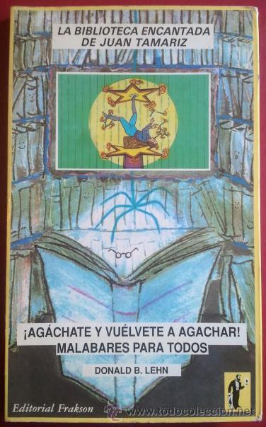 DONALD B. LEHN . ¡AGÁCHATE Y VUÉLVETE A AGACHAR! MALABARES PARA TODOS . FRAKSON (Libros de Segunda Mano - Bellas artes, ocio y coleccionismo - Otros)