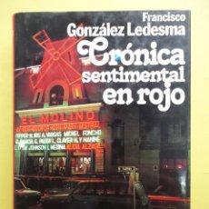 Libros de segunda mano: CRÓNICA SENTIMENTAL EN ROJO. GONZÁLEZ LEDESMA. Lote 48618552
