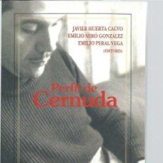 Libros de segunda mano: PERFIL DE CERNUDA, JAVIER HUERTA CALVO, EMILIO MIRÓ GONZÁLEZ, EMILIO PERAL VEGA, VERBUM MADRID 2005. Lote 48625493