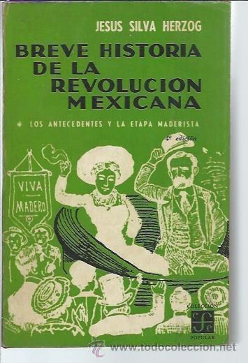 BREVE HISTORIA DE LA REVOLUCIÓN MEXICANA, JESÚS SILVA HERZOG, FONDO DE CULTURA ECONOMICA 1960 (Libros de Segunda Mano - Historia - Otros)