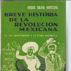 Libros de segunda mano: BREVE HISTORIA DE LA REVOLUCIÓN MEXICANA, JESÚS SILVA HERZOG, FONDO DE CULTURA ECONOMICA 1960. Lote 48626743