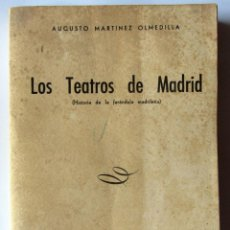 Libros de segunda mano: LOS TEATROS DE MADRID AUGUSTO MARTINEZ OLMEDILLA PRIMERA EDICION 1948 VER INDICE EN FOTOG ADJUNTAS.. Lote 48629839