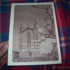 Livres d'occasion: NOTES PER A LA HISTÒRIA DE LA PARRÒQUIA DE CALVIÀ. GABRIEL CABRER CALAFELL.1996.ÚNIC EN TC!!!!!!!!!!. Lote 48634769
