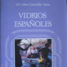 Libros de segunda mano: Mª LUISA GONZÁLEZ PENA / VIDRIOS ESPAÑOLES . Lote 48638096