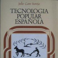 Libros de segunda mano: JULIO CARO BAROJA / TECNOLOGÍA POPULAR ESPAÑOLA . Lote 48638104