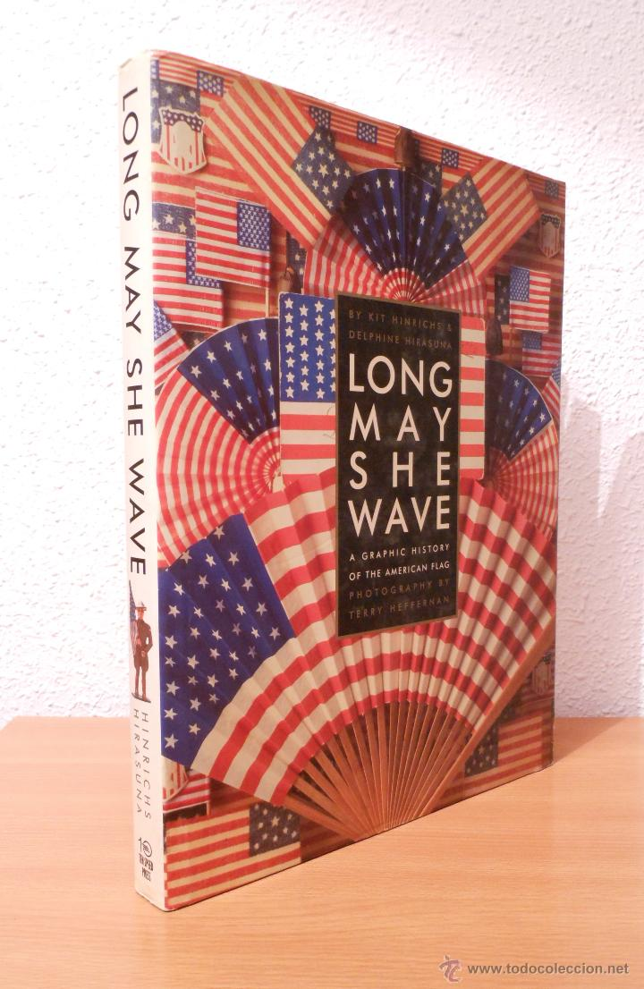 7b8004f2106 LONG MAY SHE WAVE. A GRAPHIC HISTORY OF THE AMERICAN FLAG (Libros de Segunda