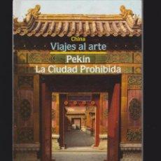 Libros de segunda mano: CHINA, VIAJES AL ARTE - PEKIN LA CIUDAD PROHIBIDA -ED. ATLANTIS. Lote 48648061
