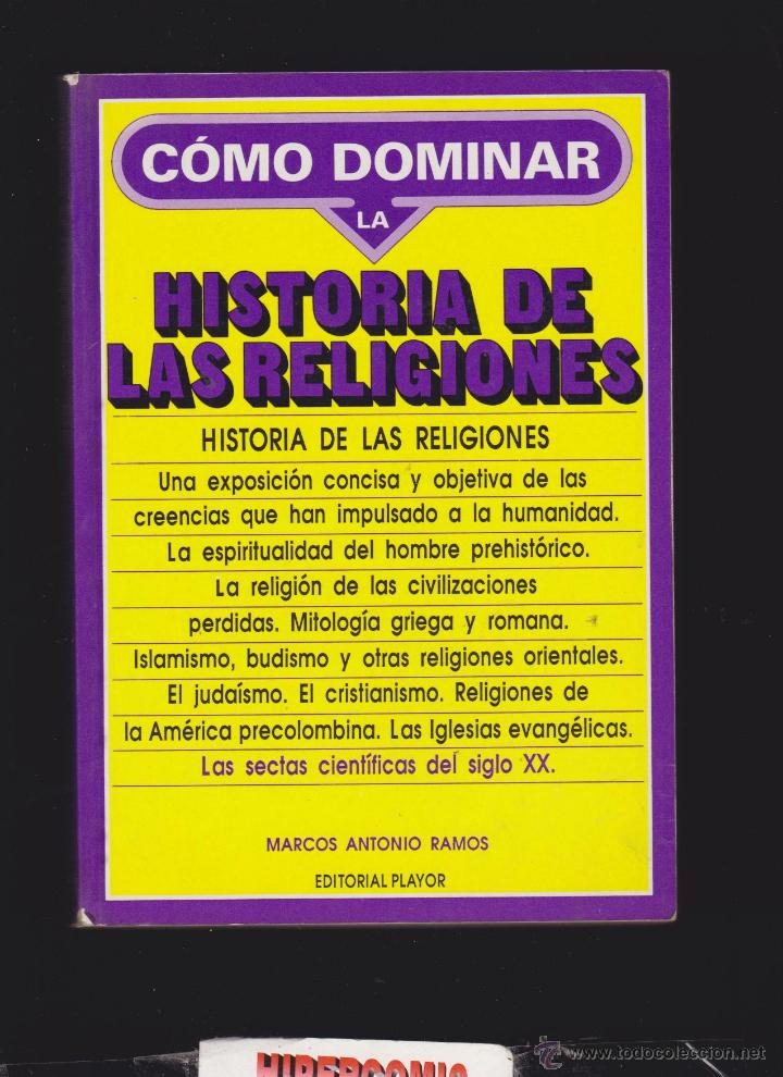 CÓMO DOMINAR LA HISTORIA DE LAS RELIGIONES / MARCOS ANTONIO RAMOS (Libros de Segunda Mano - Historia - Otros)