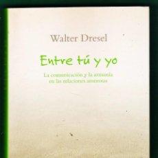 Libros de segunda mano: ENTRE TU Y YO - WALTER DRESEL - COL. ZENITH - ED. PLANETA - AÑO 2006. Lote 48654022