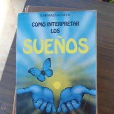 Libros de segunda mano: LIBRO COMO INTERPRETAR LOS SUEÑOS KARMADHARAYA ED. VECCHI L-5798-682. Lote 136607350