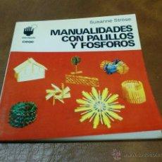 Libros de segunda mano: LIBRO:COMO HACERLO. Nº 18 MANUALIDADES CON PALILLOS Y FOSFOROSDE SUSANNE STRÓSE. Lote 48662031