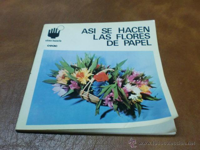LIBRO:COMO HACERLO. Nº 9 ASI SE HACEN LAS FLORES DE PAPEL DE SUSANNE STRÓSSE (Libros de Segunda Mano - Bellas artes, ocio y coleccionismo - Otros)