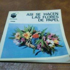 Libros de segunda mano: LIBRO:COMO HACERLO. Nº 9 ASI SE HACEN LAS FLORES DE PAPEL DE SUSANNE STRÓSSE. Lote 57565274