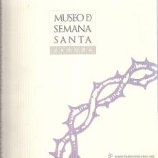 Libros de segunda mano: MUSEO DE SEMANA SANTA ZAMORA. Lote 48685411
