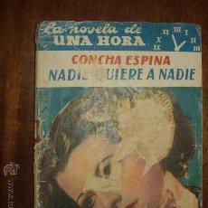 Libros de segunda mano: CONCHA ESPINA - NADIE QUIERE A NADIE - COLECCION NOVELA DE UNA HORA. Lote 12663528