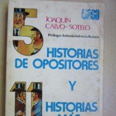 Libros de segunda mano: 5 HISTORIAS DE OPOSITORES Y 11 HISTORIAS MÁS JOAQUÍN CALVO SOTELO. Lote 48698131