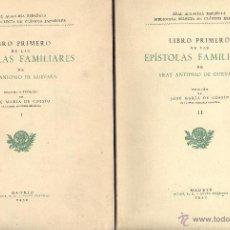 Libros de segunda mano: FR. ANTONIO DE GUEVARA LIBRO PRIMERO DE LAS EPÍSTOLAS FAMILIARES. 2 VOLS. MADRID,1950. Lote 48717533