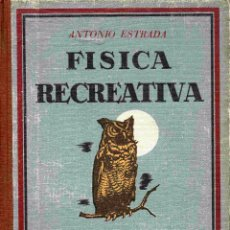 Libros de segunda mano: FISICA RECREATIVA 1947 MAGIA ILUSIONISMO PRESTIDIGITACION. Lote 48733123