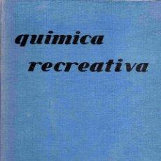 Libros de segunda mano: QUIMICA RECREATIVA 1962 MAGIA ILUSIONISMO PRESTIDIGITACION. Lote 48733179