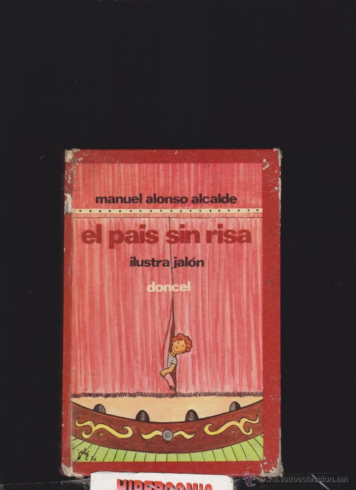EL PAIS SIN RISA / MANUEL ALONSO ALCALDE -ED. DONCEL 1976 -ILUSTRACIONES: JALON (Libros de Segunda Mano - Literatura Infantil y Juvenil - Otros)