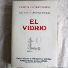 Libros de segunda mano: EL VIDRIO TEXTOS UNIVERSITARIOS J. M. FERNÁNDEZ NAVARRO 1991. Lote 48755453