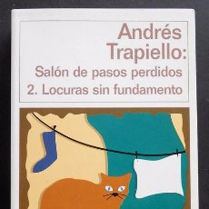 Libros de segunda mano: SALÓN DE PASOS PERDIDOS 2. LOCURAS SIN FUNDAMENTO - ANDRÉS TRAPIELLO - DESTINO (1999). Lote 48757964