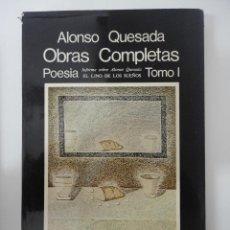 Libros de segunda mano: ALONSO QUESADA. OBRAS COMPLETAS. TOMO I.. Lote 48757985