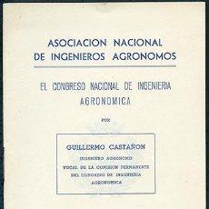 Libros de segunda mano: ASOCIACIÓN NACIONAL DE INGENIEROS AGRÓNOMOS. EL CONGRESO NACIONAL DE INGENIERÍA AGRONÓMICA. 1949. Lote 48776641