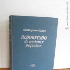 Libros de segunda mano: D.H.BRAYMER A.C. ROE. REBOBINADO DE MOTORES PEQUEÑOS. E.D.GUSTAVO GILI.. Lote 48779801