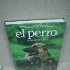Libros de segunda mano: DR. ROUSSELET-BLANC: EL PERRO (ENCICLOPEDIA PRÁCTICA). Lote 48806426