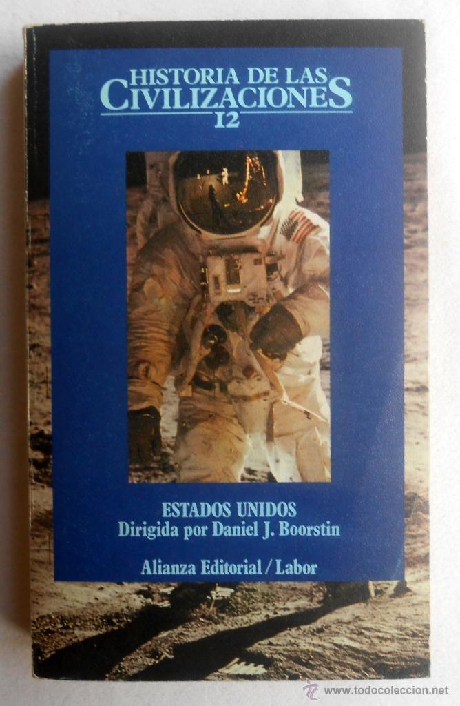 HISTORIA DE LAS CIVILIZACIONES 12. ESTADOS UNIDOS - DANIEL J. BOORSTIN (DIRECTOR) (Libros de Segunda Mano - Historia - Otros)