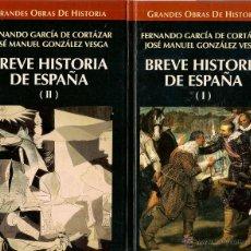 Libros de segunda mano: BREVE HISTORIA DE ESPAÑA/ FERNANDO GARCÍA DE CORTÁZAR ; JOSÉ MANUEL GONZÁLEZ VESGA (2 VOLUMENES). Lote 48823042