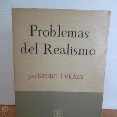 Libros de segunda mano: PROBLEMAS DEL REALISMO. GEORG LUKACS. E.D. FONDO DE CULTURA ECONOMICA.. Lote 48827038
