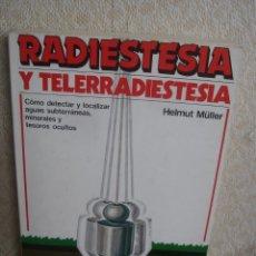 Libros de segunda mano: RADIESTESIA Y TELERRADIESTESIA, HELMUT MÜLLER. Lote 48828921