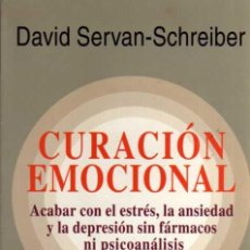 Libros de segunda mano: CURACIÓN EMOCIONAL - DAVID SERVAN SCHREIBER - EDITORIAL KAIROS - AÑO 2005. Lote 48830409