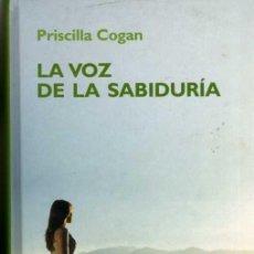 Libros de segunda mano: LA VOZ DE LA SABIDURIA - PRISCILLA COGAN - RBA 2006 - TAPA DURA. Lote 48830722