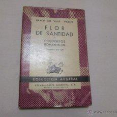 Libros de segunda mano: FLOR DE SANTIDAD Y COLOQUIOS ROMANTICOS - RAMON DEL VALLE-INCLAN - 1945. Lote 48830803