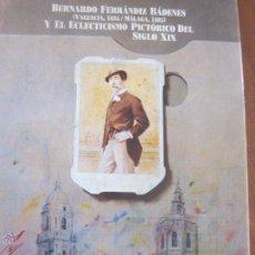 Libros de segunda mano: BERNARDO FERRNDIZ BADENES Y EL ECLECTICISMO PICTORICO DEL SIGLO IXX . Lote 48845945